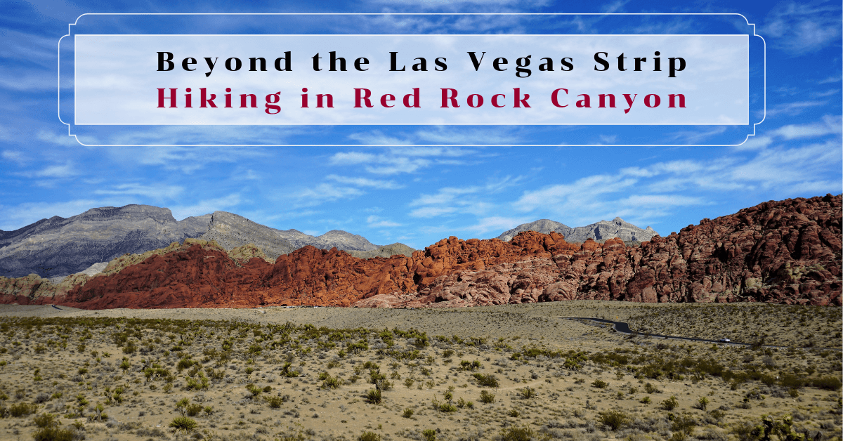 Beyond the Las Vegas Strip–Hiking in Red Rock