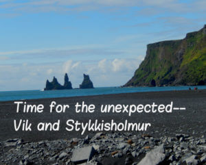 Time for the unexpected–Vik and Stykkishólmur