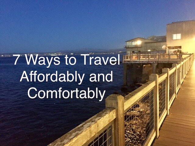 7 Ways to Travel Affordably and Comfortably