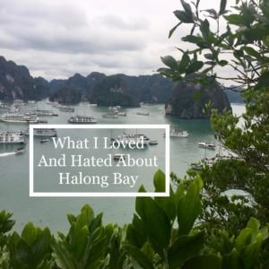 What I Loved and Hated About Halong Bay