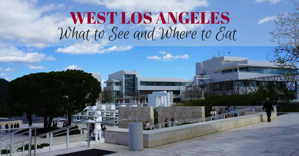 West Los Angeles--a article about the places to see and the places to eat in West Los Angeles