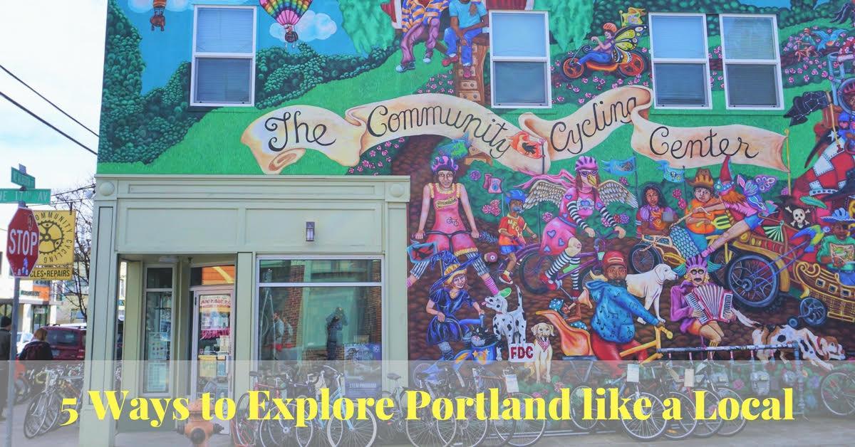 5 Ways to Explore Portland Like a Local