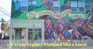 5 Ways to Explore Portland Like a Local