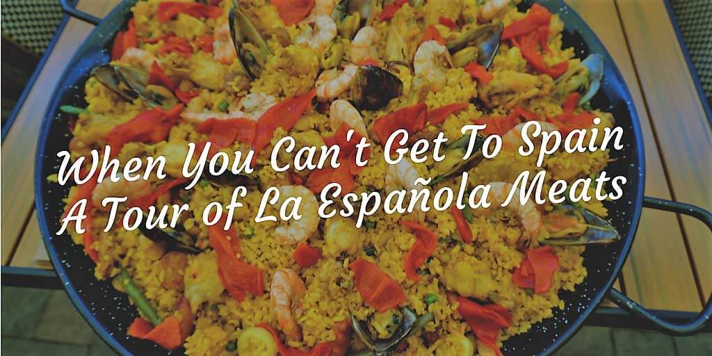 When You Can't Get To Spain--A Tour of La Espanola Meats