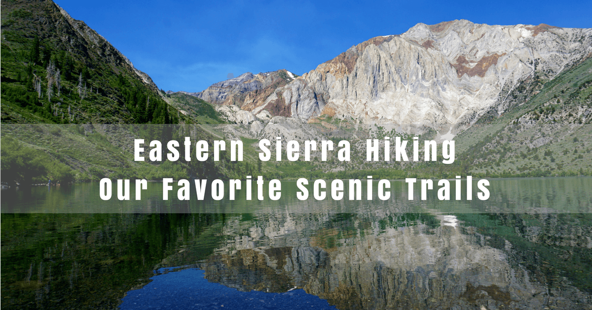 Eastern Sierra Hiking–Our Favorite Scenic Trails