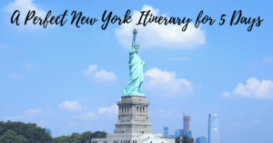 A Perfect New York Itinerary for 5 Days
