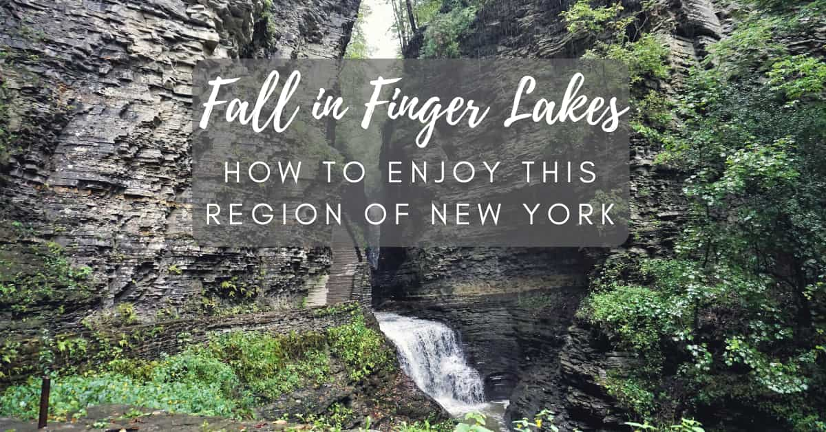 Fall in the Finger Lakes–How To Enjoy This Region of New York