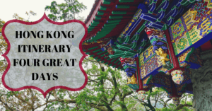 Hong Kong Itinerary–Four Great Days