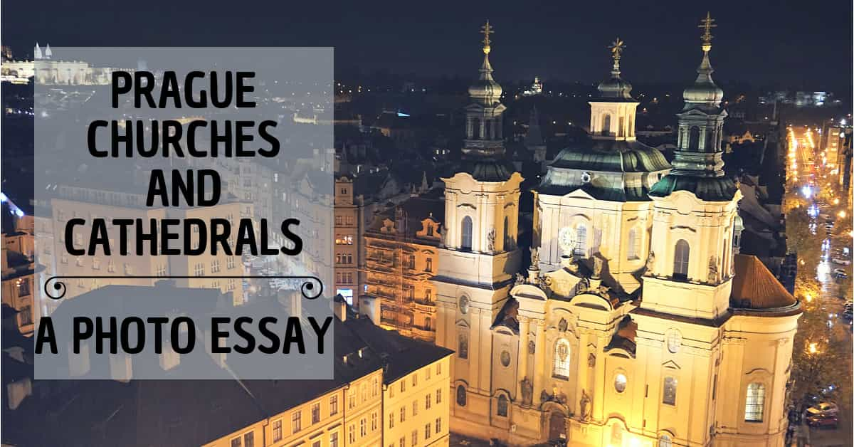 Prague Churches and Cathedrals–A Photo Essay