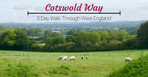 Cotswold Way–3 Day Walk Through West England