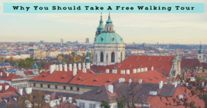 Why You Should Take A Free Walking Tour