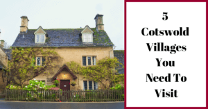 5 Cotswold Villages You Need To Visit
