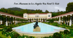 Free Museums in Los Angeles You Need To Visit